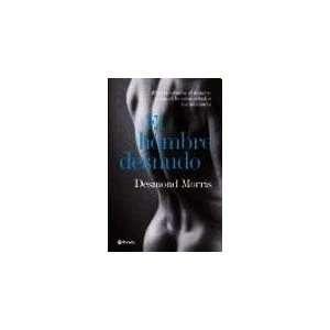 DESNUDO, EL (Spanish Edition) (9789500431804): MORRIS DESMOND: Books