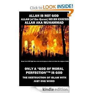 NOT GOD. ALLAH (of the Quran) NEVER EXISTED. ALLAH AKA MUHAMMAD. ONLY