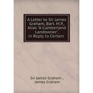 , in Reply to Certain .: James Graham Sir James Graham : Books