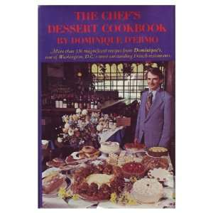 The Chefs Dessert Cookbook (9780689106910) Dominique DErmo Books