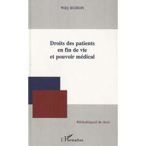 en Fin de Vie et Pouvoir Medical (9782296124783): Buiron Willy: Books