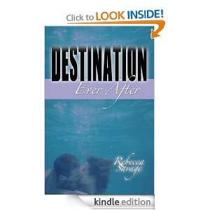 Destination Ever After: Rebecca Savage:  Kindle Store