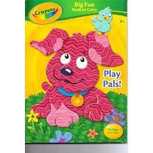 Crayola Big Fun Book to Color ~ Play Pals (9781403792532