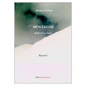 Montagne. Gente strana lassù (9788861780927) Mauro Perfetti Books