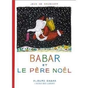 Babar Et Le Pere Noel Jean De Brunhoff 9782211082815