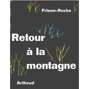 Retour a la Montagne: Frison Roche: Books