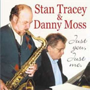 Just You Just Me Stan Tracey & Danny Moss Music
