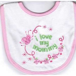 Baby Girl Bib   i love my mommy Baby