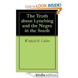 The Truth about Lynching and the Negro in the South [Kindle Edition]