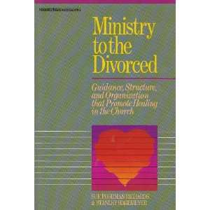 Ministry to the Divorced; Guidance, Structure, and Organization