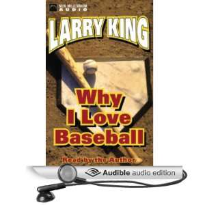 Why I Love Baseball (Audible Audio Edition) Larry King