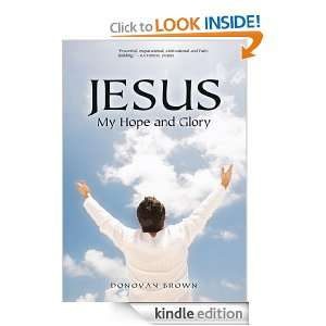 Jesus My Hope and Glory Donovan Brown  Kindle Store