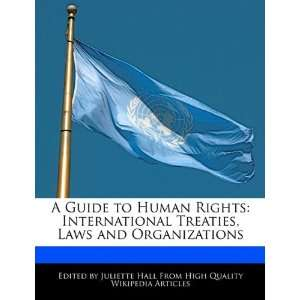 Guide to Human Rights: International Treaties, Laws and Organizations