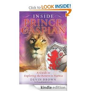Inside Prince Caspian A Guide to Exploring the Return to Narnia