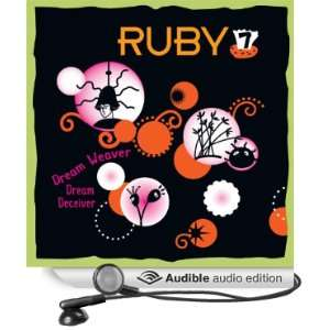 Ruby 7   Dream Weaver, Dream Deceiver [Unabridged] [Audible Audio