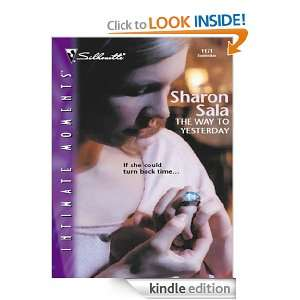 The Way to Yesterday Sharon Sala  Kindle Store