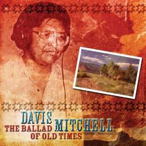 The Ballad of Old Times Davis Mitchell Music