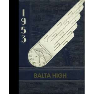 Reprint) 1953 Yearbook Balta High School, Balta, North Dakota Balta