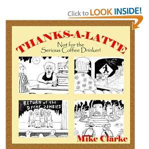 Thanks A Latte (9781931741460) Mike Clarke Books