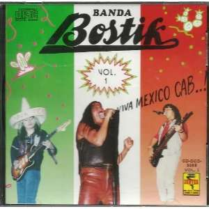 Banda Bostik Viva Mexico Cab! Vol 1 Banda Bostik Viva