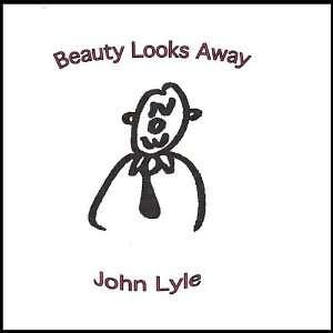 Beauty Looks Away John Lyle Music