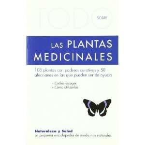 Todo sobre las plantas medicinales (9788496194281): Gudrun