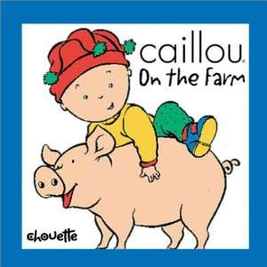 Caillou on the Farm (Tick Tock Collection) (9782894501221