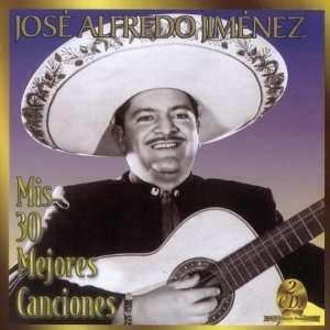 Mis 30 Mejores Canciones Jose Alfredo Jimenez Music