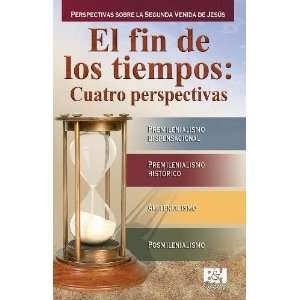 com El fin de los tiempos Cuatro perspectivas (Coleccion Temas de Fe