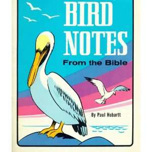 Bird Notes from the Bible (1004 GPC 69) Paul Hubartt Books