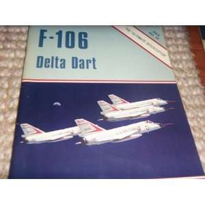 F 106 Delta Dart in Detail & Scale (D&S, Vol. 13