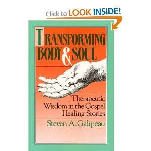 Transforming Body and Soul: Therapeutic Wisdom in the Gospel Healing