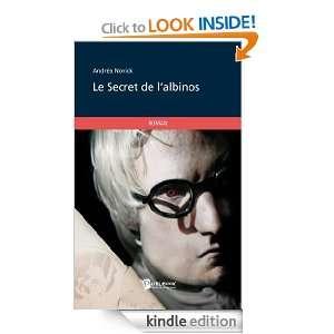 Le Secret de lalbinos (French Edition) Andrea Novick