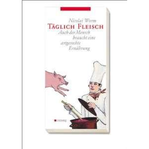 Fleisch (Gesundheit / Ratgeber): .de: Nicolai Worm: Bücher