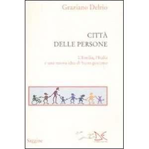 una nuova idea di buon governo (9788860366559): Graziano Delrio: Books