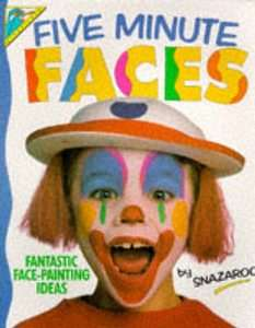 Five Minute Faces Fantastic Face painting Ideas by Snazaroo Paperback