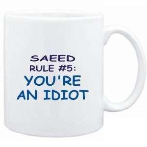 Mug White  Saeed Rule #5 Youre an idiot  Male Names
