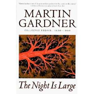 Large: Collected Essays : 1938 1995 [Hardcover]: Martin Gardner: Books