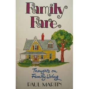 fare, Thoughts on family living (9780834104037) Paul Martin Books