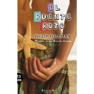 roto, El (Spanish Edition) (9788466640206) Philip Pullman Books