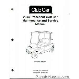2004 Club Car Precedent Golf Car Gas Service Manual Club Car Books
