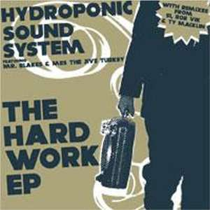 The Hard Work EP [Vinyl] Hydroponic Sound System Music