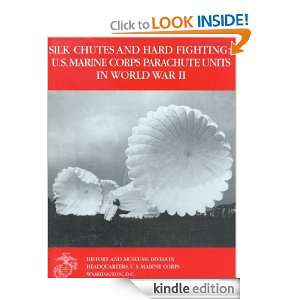 Silk Chutes and Hard Fighting  U.S . Marine Corps Parachute Units in