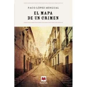 El mapa de un crimen (9788496748798) Paco López Mengual