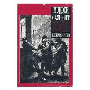 MURDER BY GASLIGHT True Tales of Murder in Victorian and
