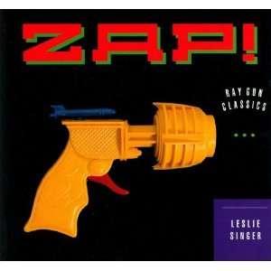 Zap! Ray Gun Classics (9780811800334) Leslie Singer