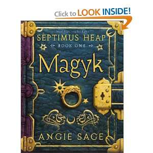 Septimus Heap, Book One: Magyk (Septimus Heap): Angie Sage