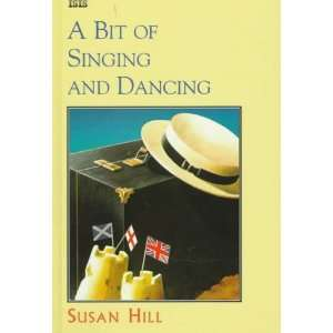 Singing and Dancing (ISIS Large Print) (9781856953887): Susan Hill
