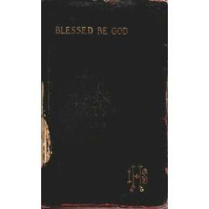 Blessed be God; A complete Catholic prayer book, Charles