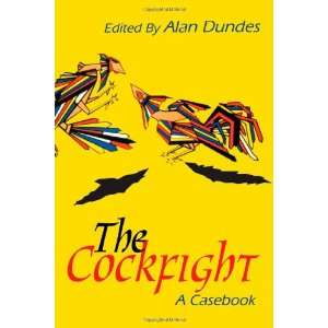 The Cockfight: A Casebook (9780299140540): Alan Dundes